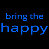 Bring The Happy Neon Skilt