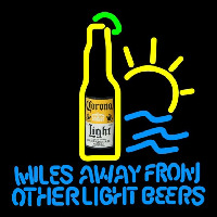 Corona Light Miles Away From Other s Beer Sign Neon Skilt
