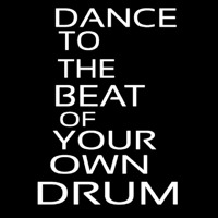 Dance To The Beat Of Your Own Drum Neon Skilt
