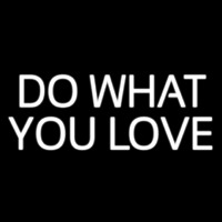 Do What You Love Neon Skilt