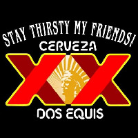 Dos Equis Stay Thirsty Beer Sign Neon Skilt
