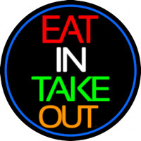 Eat In Take Out Oval With Blue Border Neon Skilt