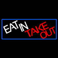 Eat In Take Out With Red Border Neon Skilt