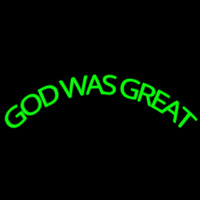 Green God Was Great Neon Skilt