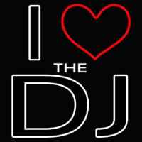 I Love The Dj Neon Skilt