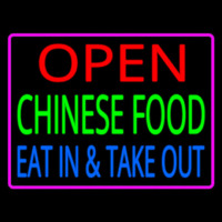 Open Chinese Food Eat In Take Out Neon Skilt