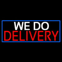 We Do Delivery With Blue Border Neon Skilt