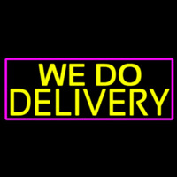 We Do Delivery With Pink Border Neon Skilt