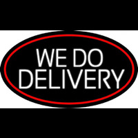 White We Do Delivery Oval With Red Border Neon Skilt