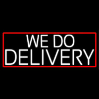 White We Do Delivery With Red Border Neon Skilt