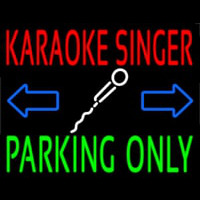 Karaoke Singer Parking Only Neon Skilt